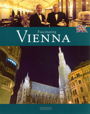 Fascinating Vienna  by  Michael Kuhler