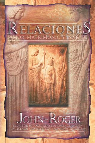 Relaciones: Amor, matrimonio y espíritu John-Roger