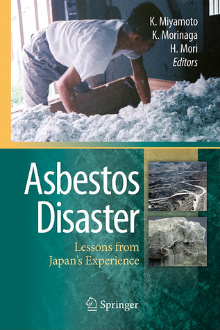 Asbestos Disaster: Lessons From Japans Experience Kenichi Miyamoto