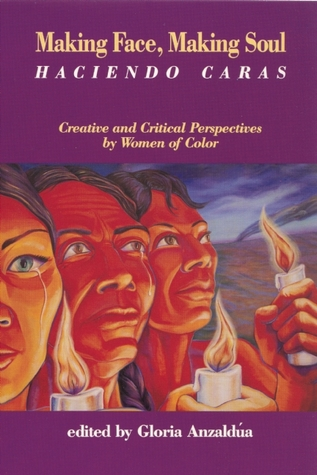 Borderlands / La Frontera: The New Mestiza Gloria E. Anzaldúa