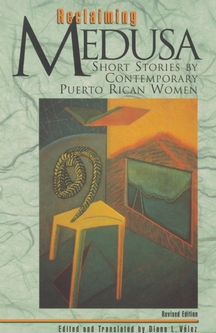 Reclaiming Medusa: Contemporary Short Stories  by  Puerto Rican Women Writers by Diana Velez