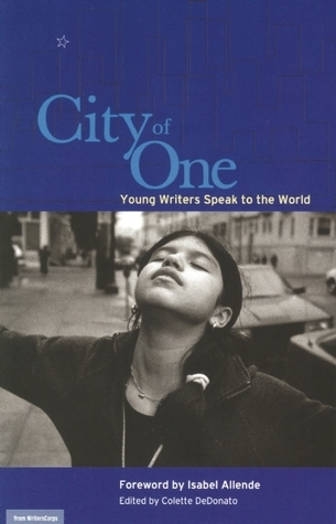 City of One: Young Writers Speak to the World  by  WritersCorps