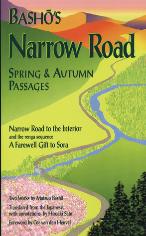 Bashos Narrow Road: Spring and Autumn Passages  by  Matsuo Bashō