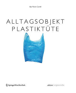 Alltagsobjekt PlastikTüte (Edition Angewandte) Ida-Marie Corell