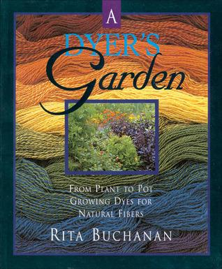 A Dyers Garden Rita Buchanan
