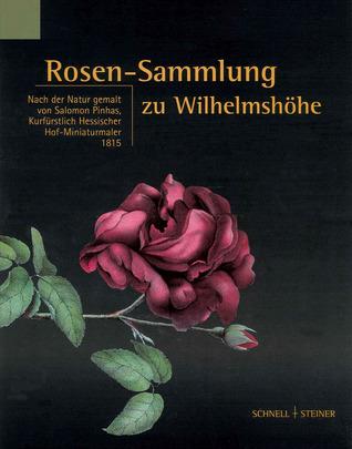 Rosen-Sammlung Zu Wilhelmshohe  by  Salomon Pinhas