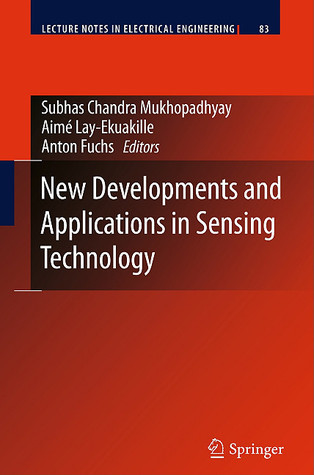 New Developments And Applications In Sensing Technology (Lecture Notes In Electrical Engineering) Subhas Chandra Mukhopadhyay