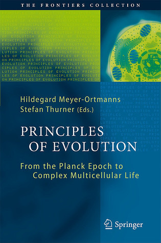 Principles of Evolution: From the Planck Epoch to Complex Multicellular Life  by  Hildegard Meyer-Ortmanns