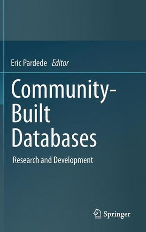Community Built Databases: Research And Development  by  Eric Pardede