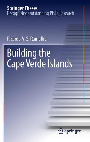 Building The Cape Verde Islands Ricardo A.S. Ramalho
