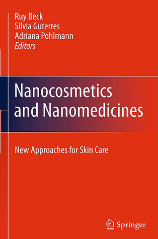 Nanocosmetics And Nanomedicines: New Approaches For Skin Care Ruy Beck