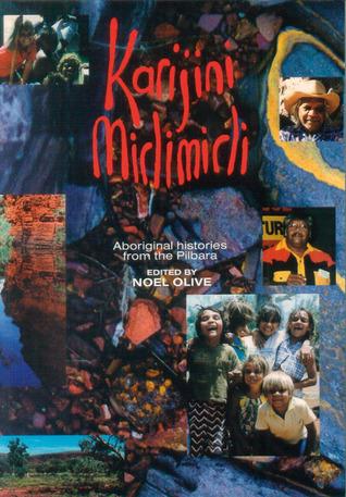 Karijini Mirlimirli: Aboriginal Histories from the Pilbara  by  Noel Olive