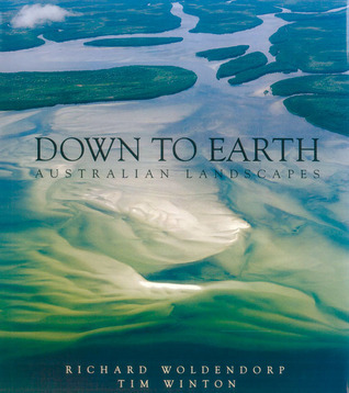 Down to Earth: Australian Landscapes Richard Woldendorp