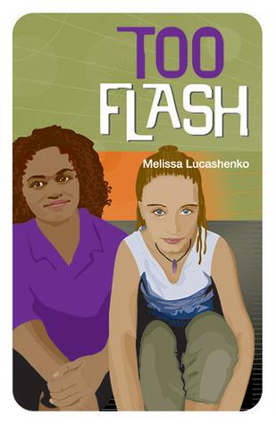 Too Flash  by  Melissa Lucashenko