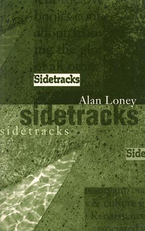 Sidetracks: Notebooks 1976–1991 Alan Loney