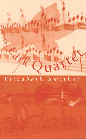 The Lark Quartet: Poems Elizabeth Smither by Elizabeth Smither