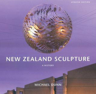 New Zealand Sculpture: A History  by  Michael Dunn