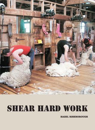 Shear Hard Work  by  Hazel Riseborough