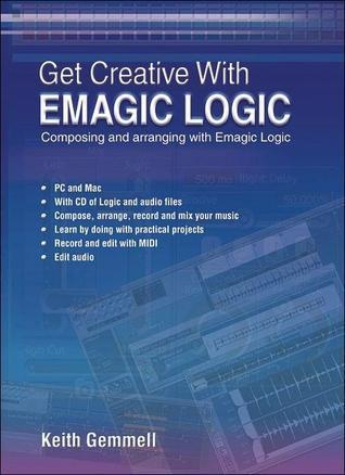 Get Creative with Emagic Logic Keith Gemmell
