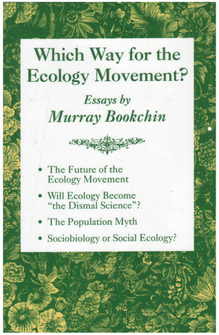 Which Way for the Ecology Movement? Essays  by  Murray Bookchin