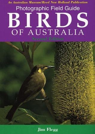 Photographic Field Guide Birds of Australia Jim Flegg