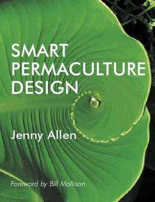Smart Permaculture Design  by  Jenny Allen