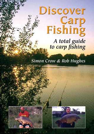 Discover Carp Fishing: A Total Guide to Carp Fishing  by  Simon Crow