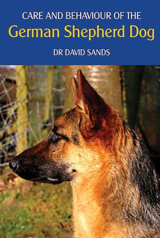Care and Behaviour of the German Shepherd Dog David Sands