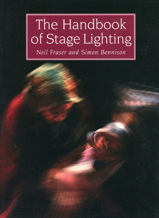 The Handbook of Stage Lighting Neil Fraser