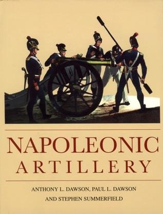 Napoleonic Artillery Paul L. Dawson