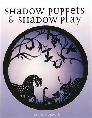 Shadow Puppets & Shadow Play David Currell