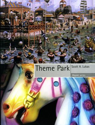 Theme Park Scott A. Lukas
