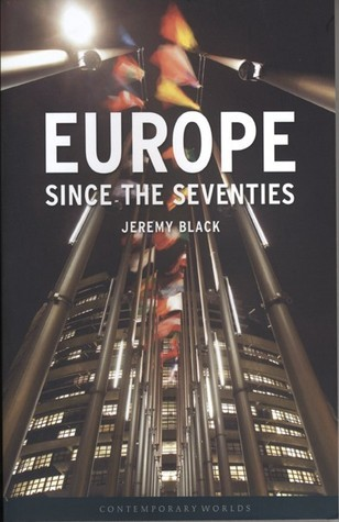 Europe Since the Seventies  by  Jeremy Black