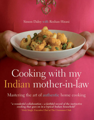 Cooking with My Indian Mother-in-Law: Mastering the Art of Authentic Home Cooking  by  Simon Daley