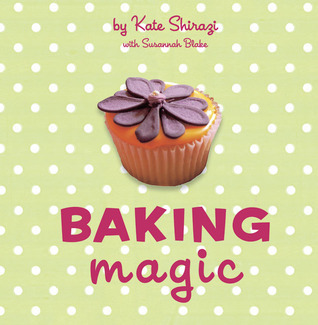 Baking Magic  by  Kate Shirazi
