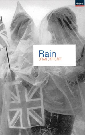 Rain  by  Brian Cathcart