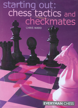 CD Starting Out: Chess Tactics and Checkmates  by  Chris Ward