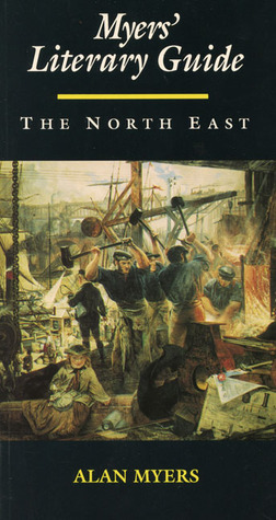 Myers Literary Guide: The North East  by  Alan Myers