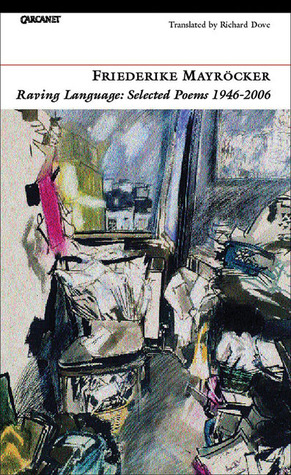Raving Language: Selected Poems 1946–2006  by  Friederike Mayröcker