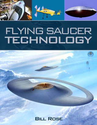 Flying Saucer Technology  by  Bill Rose