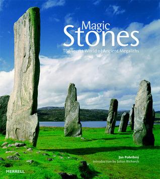 Magic Stones: The Secret World of Ancient Megaliths Jan Pohribny