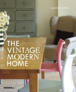 The Vintage Modern Home Katherine Sorrell