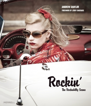 Rockin: The Rockabilly Scene  by  Andrew Shaylor