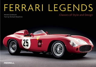 Ferrari Legends: Classics of Style and Design Michel Zumbrunn