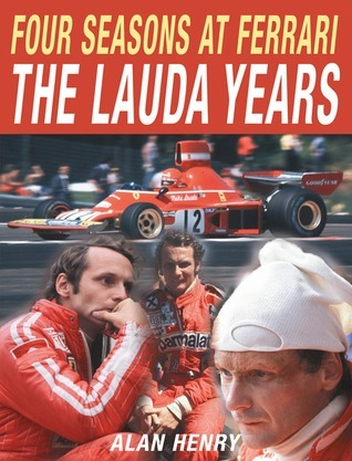 Four Seasons at Ferrari: The Lauda Years Alan Henry