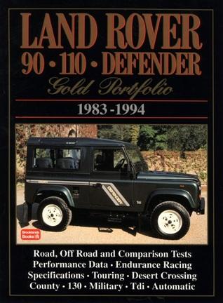 Land Rover 90 110 Defender: Gold Portfolio 1983-1994  by  R.M. Clarke