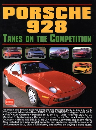 Porsche 928 Takes On the Competition  by  R.M. Clarke