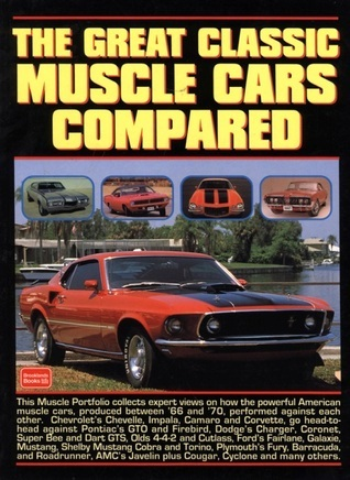The Great Classic Muscle Cars Compared  by  R.M. Clarke