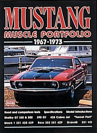 Mustang Muscle Portfolio, 1967-1973 (Brooklands Road Test Books Series)  by  R.M. Clarke