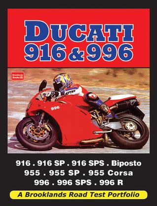 Ducati 916 & 996: 916, 916SP, 916SPS, Biposto, 955, 955SP, 955 Corsa, 991, 996SPS, 996 R R.M. Clarke
